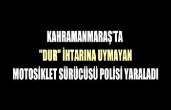 Kahramanmaraş'ta Motosiklet Sürücüsü Polisi Yaraladı