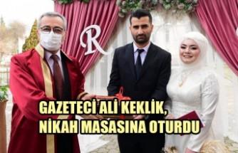Gazeteci Ali Keklik, Nikah Masasına Oturdu