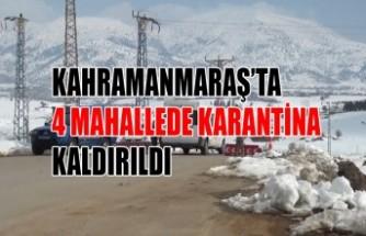 Kahramanmaraş'ta 4 Mahallede Karantina Kaldırıldı