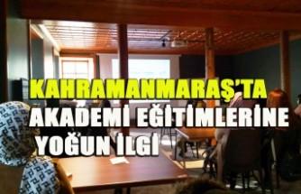 Kahramanmaraş'ta Akademi Eğitimlerine Yoğun İlgi