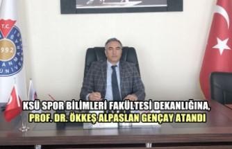 KSÜ Spor Bilimleri Fakültesi Dekanlığına, Gençay Atandı