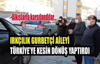 Irkçılık Gurbetçi Aileyi Türkiye'ye Kesin Dönüş Yaptırdı