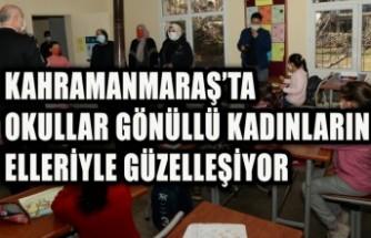 Kahramanmaraş'ın Kırsal Mahallelerindeki Okullar Gönüllü Kadınların Elleriyle Güzelleşiyor