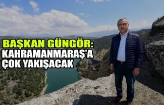 Başkan Güngör:Kahramanmaraş'a Çok Yakışacak