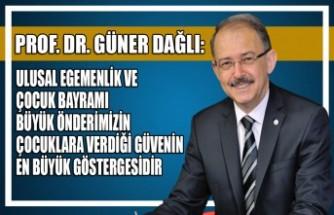 Prof. Dr. Güner Dağlı: Ulusal Egemenlik Ve Çocuk Bayramı, Büyük Önderimizin Çocuklara Verdiği Güvenin En Büyük Göstergesidir