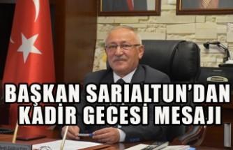 Başkan Sarıaltun'dan Kadir Gecesi Mesajı