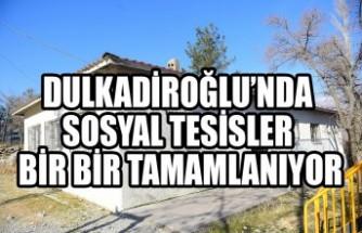 Dulkadiroğlu'nda Sosyal Tesisler Bir Bir Tamamlanıyor