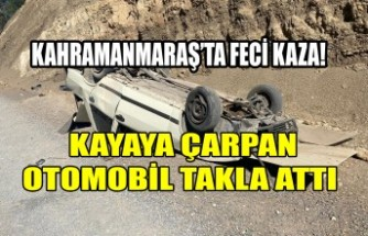 Kahramanmaraş'ta Kayaya Çarpan Otomobil Takla Attı