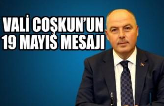 Vali Coşkun'un 19 Mayıs Mesajı