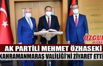 Ak Partili Mehmet Özhaseki Kahramanmaraş Valiliği'ni Ziyaret Etti