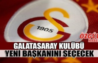 Galatasaray Kulübü Yeni Başkanını Seçecek