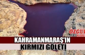 Kahramanmaraş'ın Kırmızı Göleti
