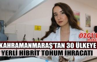 Kahramanmaraş'tan 30 Ülkeye Yerli Hibrit Tohum İhracatı