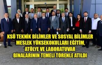 KSÜ Teknik Bilimler ve Sosyal Bilimler Meslek Yüksekokulları Eğitim, Atölye ve Laboratuvar Binalarının Temeli Törenle Atıldı