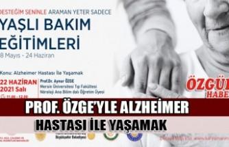 Prof. Özge'yle Alzheimer Hastası İle Yaşamak