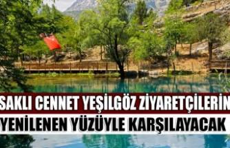 Saklı Cennet Yeşilgöz Ziyaretçilerini Yenilenen Yüzüyle Karşılayacak