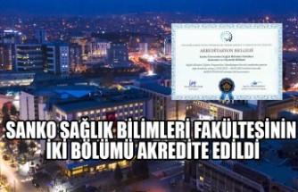 SANKO Sağlık Bilimleri Fakültesinin İki Bölümü Akredite Edildi