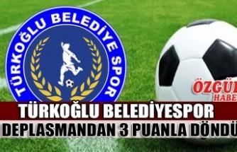 Türkoğlu Belediyespor Deplasmandan 3 Puanla Döndü