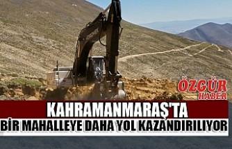 Kahramanmaraş'ta Bir Mahalleye Daha Yol Kazandırılıyor