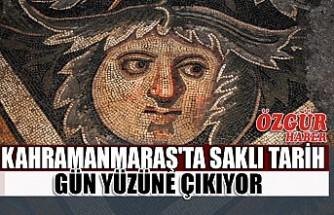 Kahramanmaraş'ta Saklı Tarih Gün Yüzüne Çıkıyor