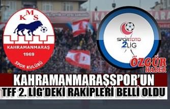 Kahramanmaraşspor'un TFF 2. Lig'deki Rakipleri Belli Oldu