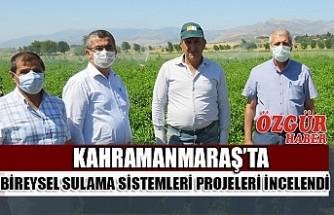 Kahramanmaraş'ta Bireysel Sulama Sistemleri Projeleri İncelendi