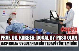 Prof. Dr. Karben: Doğal By-Pass Olan EECP Kolay Uygulanan Bir Tedavi Yöntemidir!