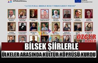 BİLSEK Şiirlerle Ülkeler Arasında Kültür Köprüsü Kurdu