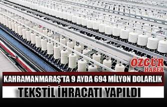 Kahramanmaraş'ta 9 Ayda 694 Milyon Dolarlık Tekstil İhracatı Yapıldı