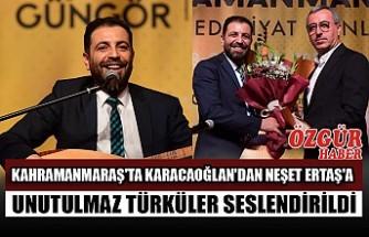 Kahramanmaraş'ta Karacaoğlan'dan Neşet Ertaş'a Unutulmaz Türküler Seslendirildi