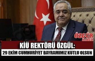 KİÜ Rektörü Özgül: 29 Ekim Cumhuriyet Bayramımız Kutlu Olsun