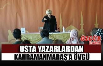 Usta Yazarlardan Kahramanmaraş'a Övgü