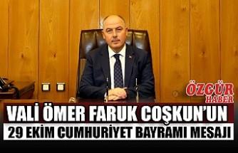 Vali Ömer Faruk Coşkun'un 29 Ekim Cumhuriyet Bayramı Mesajı