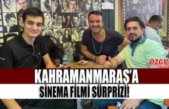 Kahramanmaraş'a Sinema Filmi Sürprizi!