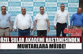 Özel Sular Akademi Hastanesinden Muhtarlara Müjde!