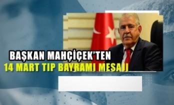 Başkan Mahçiçek'ten 14 Mart Tıp Bayramı Mesajı