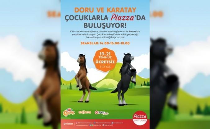 Çocukların TV Arkadaşı 'Doru ve Karatay' Piazza'ya Geliyor