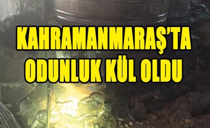 Kahramanmaraş'ta Odunluk Kül Oldu