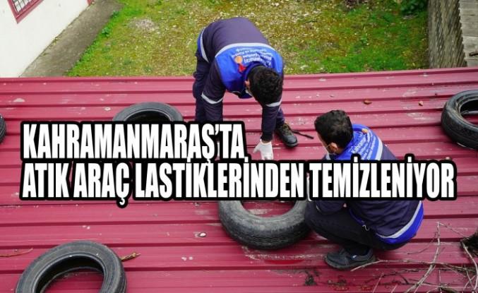 Kahramanmaraş'ta  Atık Araç Lastiklerinden Temizleniyor