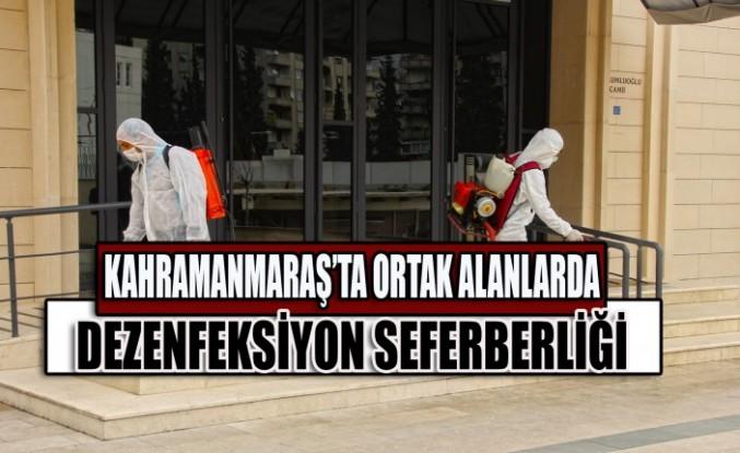 Kahramanmaraş'ta Ortak Alanlarda Dezenfeksiyon Seferberliği
