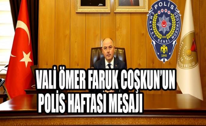 Vali Ömer Faruk Coşkun'un Polis Haftası Mesajı