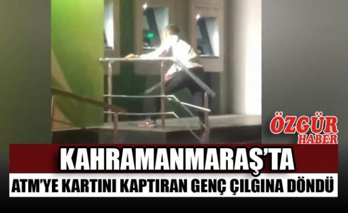 Kahramanmaraş'ta ATM'ye Kartını Kaptıran Genç Çılgına Döndü