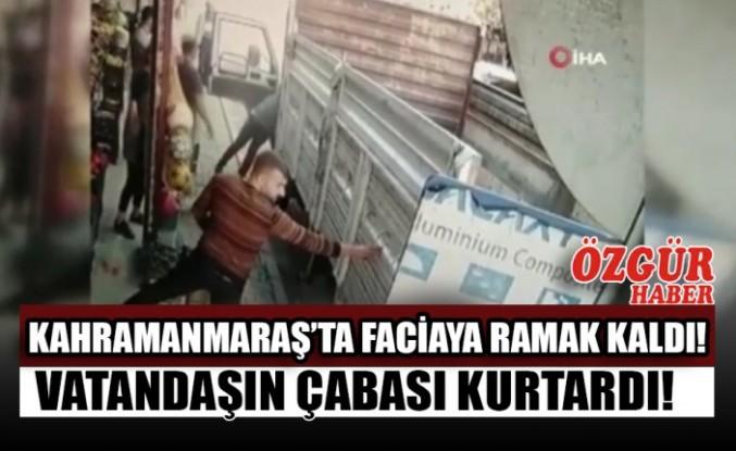 Kahramanmaraş'ta Faciaya Ramak Kaldı!