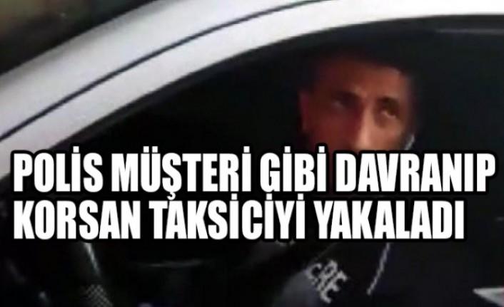 Polis Müşteri Gibi Davranıp Korsan Taksiciyi Yakaladı