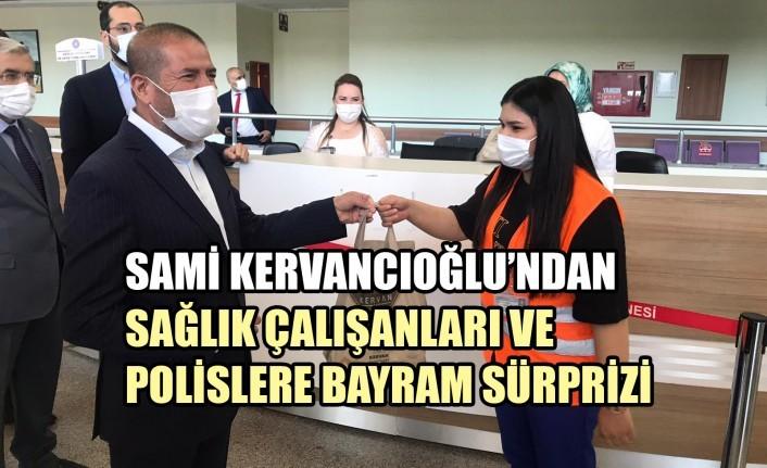 Kervancıoğlu'ndan Sağlık Çalışanları ve Polislere Bayram Sürprizi