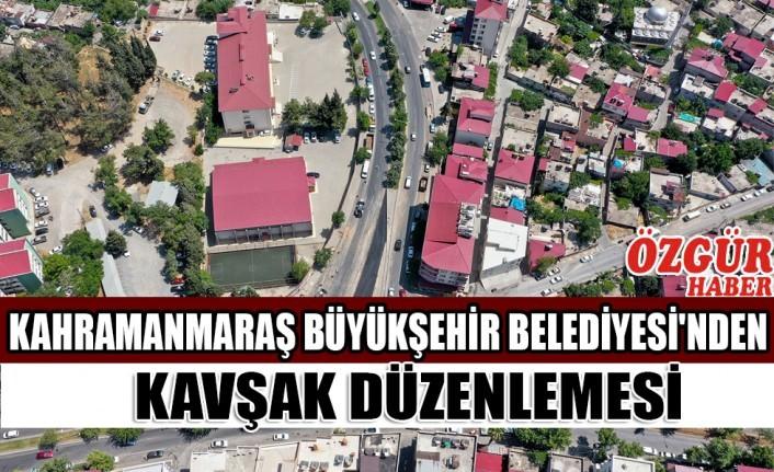 Kahramanmaraş Büyükşehir Belediyesi'nden Kavşak Düzenlemesi