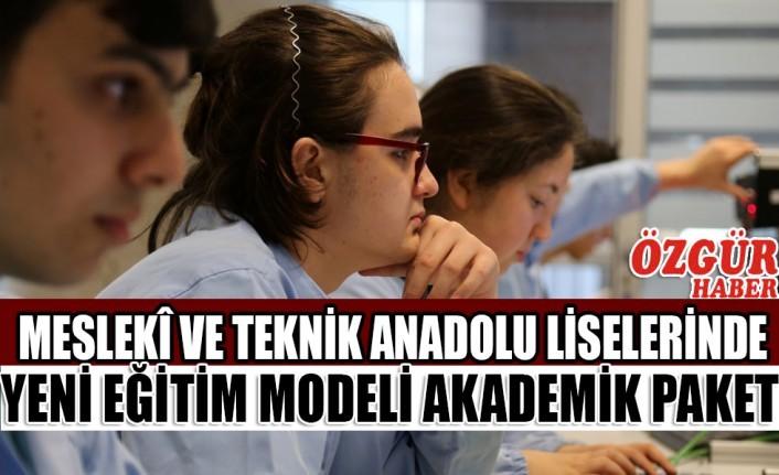 Meslekî ve Teknik Anadolu Liselerinde Yeni Eğitim Modeli Akademik Paket