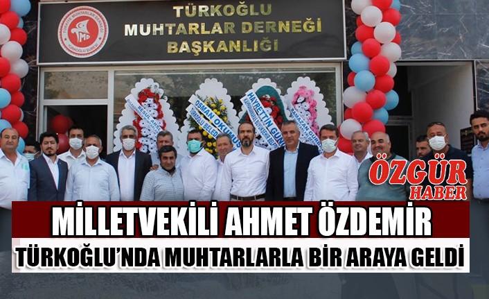 Milletvekili Ahmet Özdemir Türkoğlu'nda Muhtarlarla Bir Araya Geldi