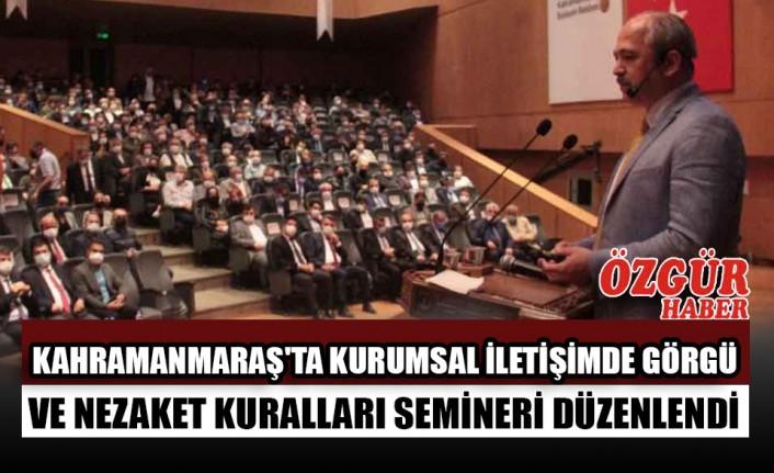 Kahramanmaraş'ta Kurumsal İletişimde Görgü ve Nezaket Kuralları Semineri Düzenlendi